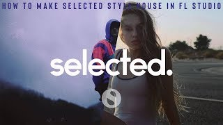 How To Make Selected Style Deep House In Fl Studio[Free Samples/FLP]