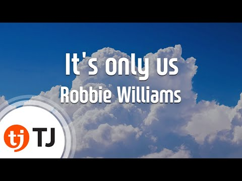 [TJ노래방] It's only us(FIFA 2000) - Robbie Williams ( - ) / TJ Karaoke