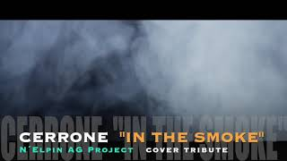 """CERRONE """"In the smoke"""" (N Elpin AG Project cover tribute)"""