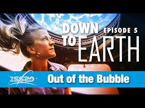 Down to Earth - Out of the Bubble