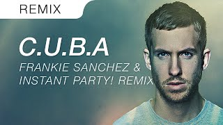 Скачать Calvin Harris C U B A Frankie Sanchez X Instant Party Festival Trap Remix