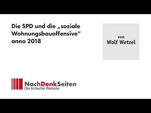 """Die SPD und die """"soziale Wohnungsbauoffensive"""" anno 2018   Wolf Wetzel   NachDenkSeiten-Podcast"""