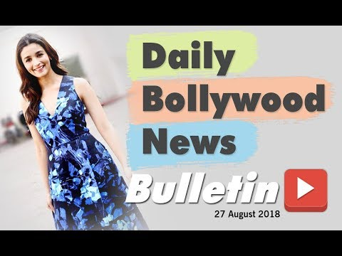 Latest Hindi Entertainment News From Bollywood | 27 August 2018