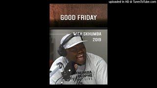 Skhumba and Ndumiso 2 August 2019 -Good friday