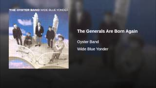 Watch Oyster Band The Generals Are Born Again video