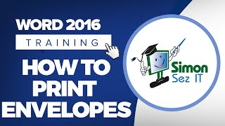 How to Print Envelopes in Microsoft Word 2016