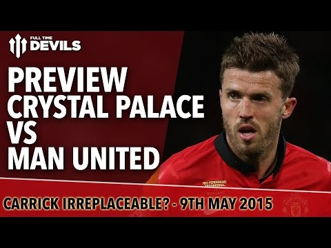 Is Carrick Irreplaceable? | Crystal Palace vs Manchester United | Skype Preview