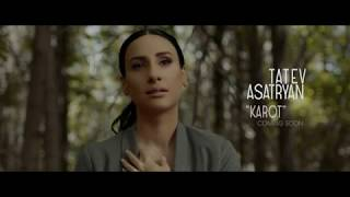 Tatev Asatryan - Karot // Coming Soon // NEW 2018