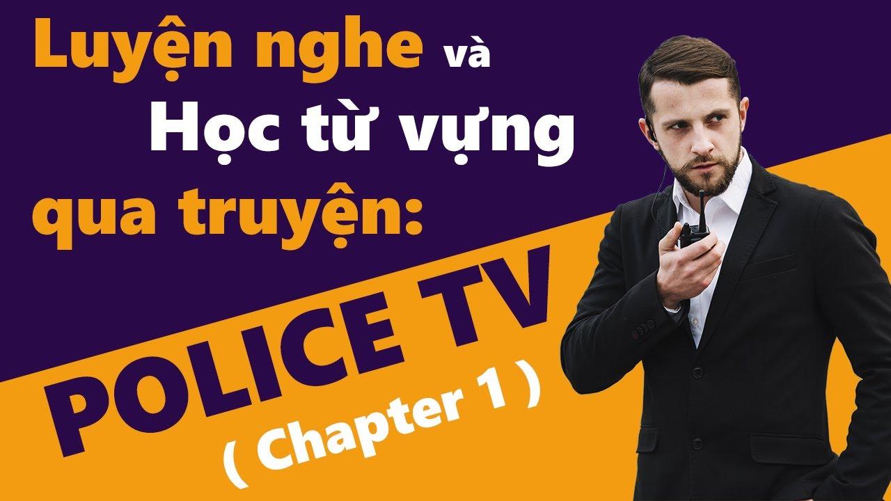 Luyện nghe Tiếng Anh qua truyện   Police TV ( Chapter 1 )