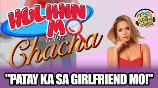 """#HulihinMoChacha: """"Patay ka sa girlfriend mo!"""""""