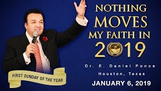Nothing Moves My Faith In 2019 - Bishop E. Daniel Ponce