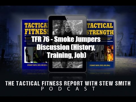 TFR 76 - Smoke Jumpers - History, Training, And Job Discussed By Jeff And Stew
