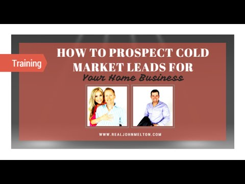 How to Prospect Cold Market Leads for Your Home Business I Real