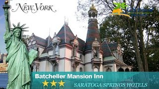 Batcheller Mansion Inn - Saratoga Springs Hotels, New York