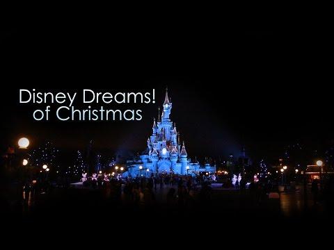 Disney Dreams! of Christmas 2014 & 2015 - Disneyland Paris