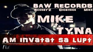 Mike ft. TYNA - Am invatat sa lupt