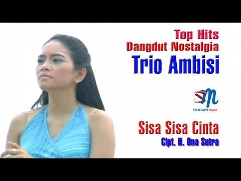 Trio Ambisi - Sisa Sisa Cinta (Official Music Video)