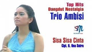 Trio Ambisi - Sisa Sisa Cinta
