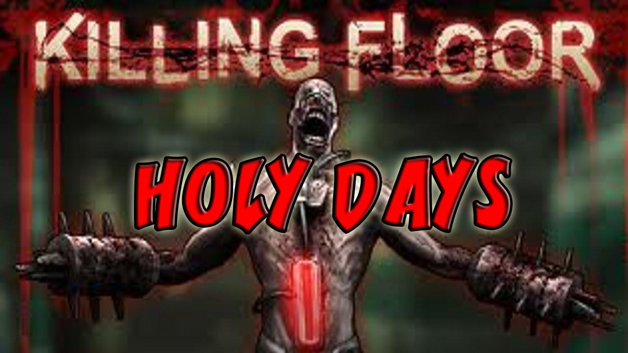 Killing floor zombies custom map holy days youtube for Killing floor zombies