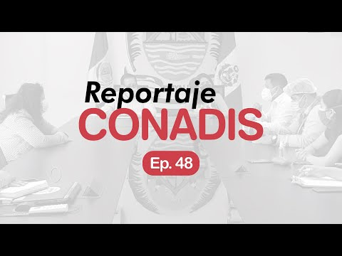Reportaje Conadis | Ep. 48