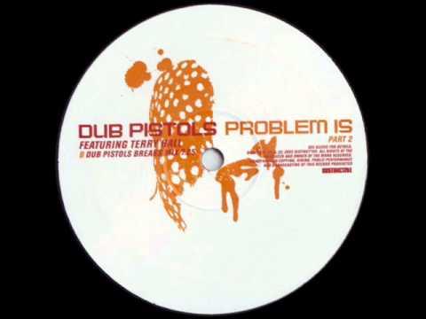 Dub Pistols - Problem Is (Dub Pistols Breaks Mix)