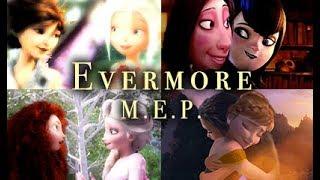 Evermore - Non/Disney M.E.P.