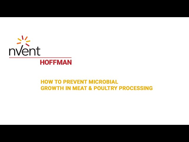 How to prevent microbial growth in meat & poultry processing | nVent HOFFMAN