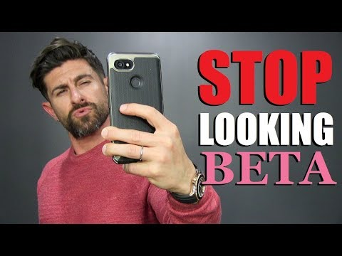 "7 Things that Make Men Look ""BETA""!"