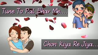Tune to pal bhar me chori kiya re jiya Status || Salman status || By whatsapp status 30 second