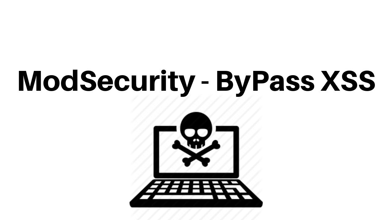 ModSecurity - ByPass XSS
