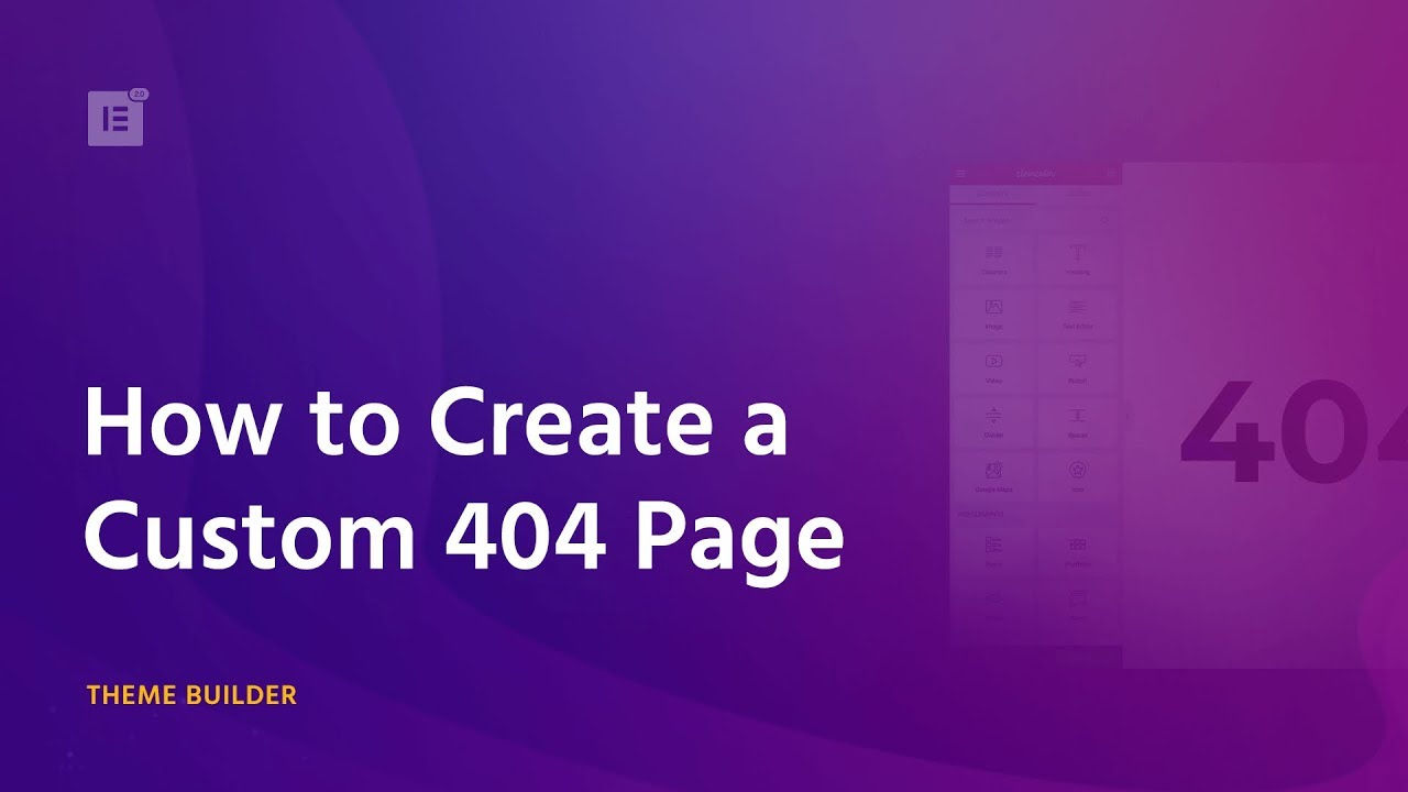 Create a custom 404 page Using Elementor's Theme Builder - Docs