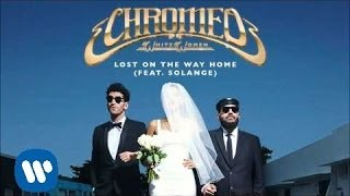 Скачать Chromeo Lost On The Way Home Feat Solange