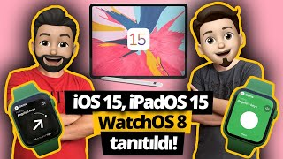 iOS 15, iPadOS 15, watchOS 8 ve macOS 12 tanıtıldı!