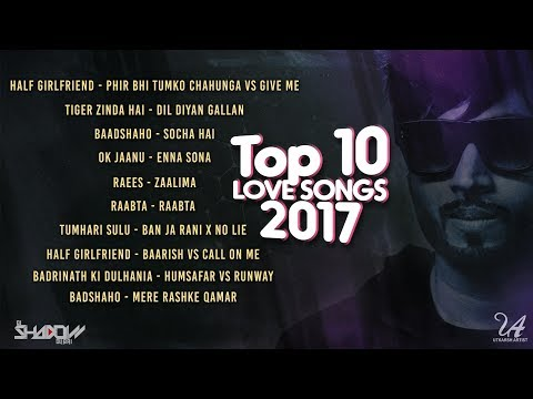 Top 10 Bollywood Love Songs 2017 | Audio Jukebox | DJ Shadow Dubai