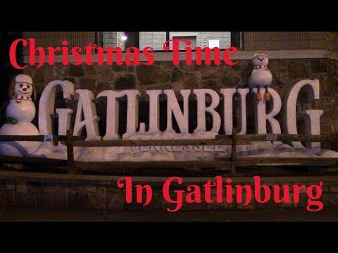 Christmas Time in Gatlinburg Tennessee 2018 Snow People and More!