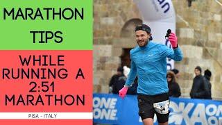 Running a Marathon Tips - While Running a 2:51 Marathon in Pisa Italy