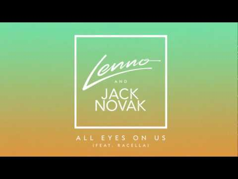 Lenno and Jack Novak - All Eyes On Us (Feat. Racella)