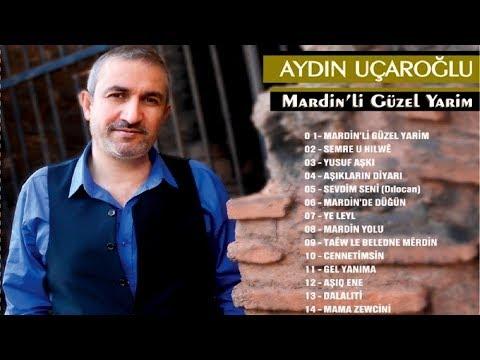 Aydın Uçaroğlu - Mardinli Güzel Yarim (Full Albüm)