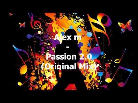 Клип Alex M - Passion