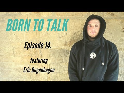 Born To Talk Ep. 13 - Eric Bugenhagen On Mental Health, Approach To Training, His Intensity & More
