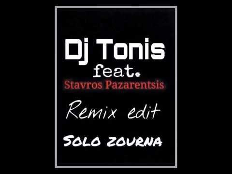 Dj Tonis Roumpa Remix Solo Zournas edit feat. Stauros Pazarentzis 2015