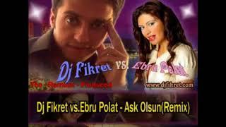 Ebru Polat Ask Olsun Fikret Peldek Remix 2010