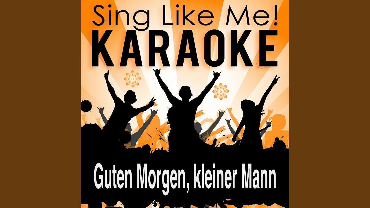 Guten Morgen Kleiner Mann Live Edit Karaoke Version Originally Performed By Bernd Stelter