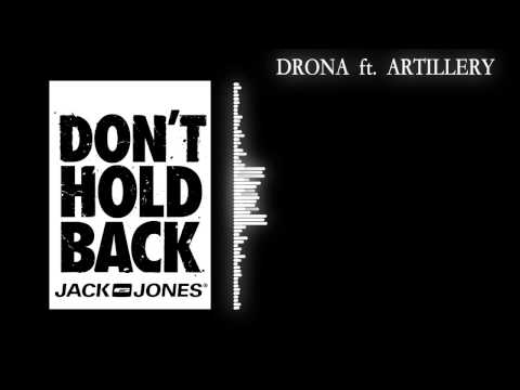 Don't Hold Back - Drona ft Artillery (JACK N JONES)