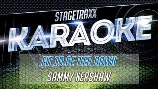 Sammy Kershaw - Fit To Be Tied Down (Karaoke)