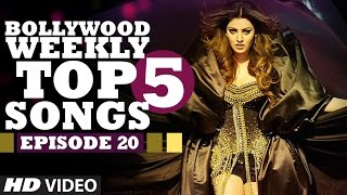 Bollywood Weekly Top 5 Songs | Episode 20 | Hindi Songs 2016