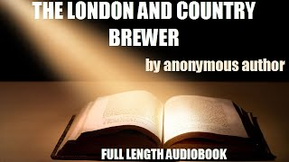 THE LONDON AND COUNTRY BREWER - FULL LENGTH AUDIOBOOK