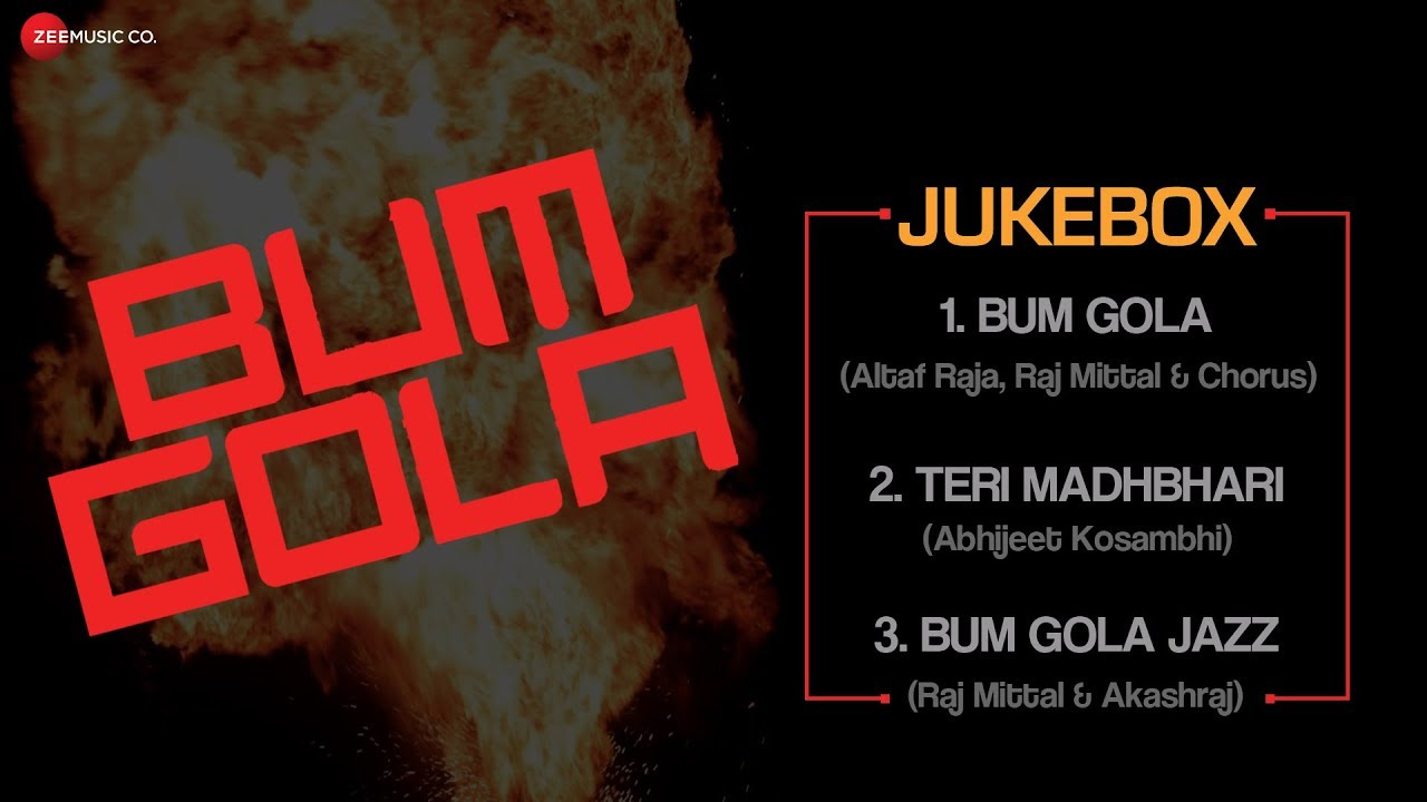 Bum Gola Audio Jukebox | Altaf Raja, Akashraj & Raj Mittal