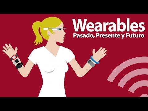 Wearables: Pasado, Presente y Futuro