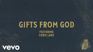 Play Gifts From God (feat. Chris Lane)